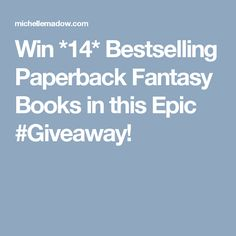 Win *14* Bestselling Paperback Fantasy Books in this Epic #Giveaway!