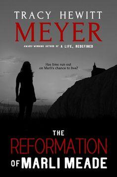 {Spotlight} The Reformation of Marli Meade by Tracy Hewitt Meyer*