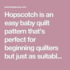 Hopscotch is an easy baby quilt pattern that's perfect for beginning quilters but just as suitable for experienced quilters looking for a quick project.