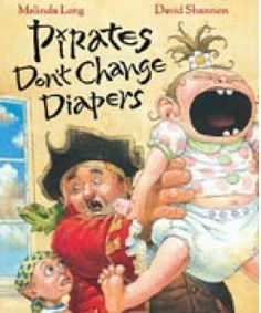 Pirates Don't Change Diapers by Melinda Long, illustrated by David Shannon. When a crew of pirates return to Jeremy's house they wake his baby sister. Before they can dig up the treasure they have to make sure Bonney Anne is happy. Pirate Day, Pirate Theme, Reading Body Language, David Shannon, Dont Change, Figurative Language, Read Aloud, Childrens Books, Preschool
