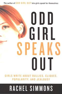 Odd Girl Speaks Out: Girls Write about Bullies, Cliques, Popularity, and Jealousy by Rachel Simmons