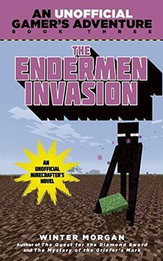 The Endermen Invasion: An Unofficial Gamer's Adventure, Book Three by Winter Morgan http://www.amazon.com/dp/1634500881/ref=cm_sw_r_pi_dp_883cwb05785SG