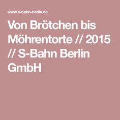 Von Brötchen bis Möhrentorte // 2015 // S-Bahn Berlin GmbH