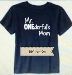 Iron-On Decals - Make your own shirt! Matching decals for Mr ONEderful birthday shirts - Mr ONEderful's Mom - Mr ONEderful's Dad - DIY