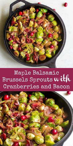 This skillet side dish makes such a perfect addition to your holiday table! Brussels sprouts and cranberries are sautéed together and tossed with crispy bacon and a delicious maple balsamic sauce. Such a crowd pleaser! This skillet side di Paleo Recipes Easy, Real Food Recipes, Cooking Recipes, Whole30 Recipes, Gf Recipes, Veggie Recipes, Paleo Side Dishes, Side Dish Recipes, Veggie Dishes