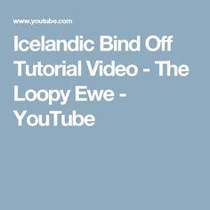 Icelandic Bind Off Tutorial Video - The Loopy Ewe - YouTube