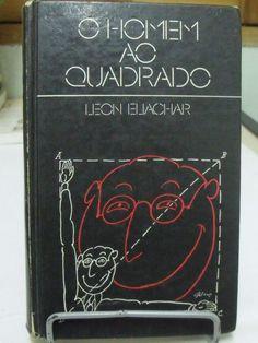 O Homem Ao Quadrado - Leon Eliachar - Círculo Do Livro - Google Search