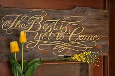 The Best is Yet to Come.... Hand painted sign by Inspired by Charm