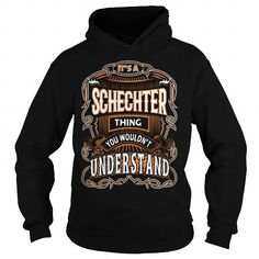 SCHECHTER, SCHECHTERYear, SCHECHTERBirthday, SCHECHTERHoodie, SCHECHTERName, SCHECHTERHoodies #name #tshirts #SCHECHTER #gift #ideas #Popular #Everything #Videos #Shop #Animals #pets #Architecture #Art #Cars #motorcycles #Celebrities #DIY #crafts #Design #Education #Entertainment #Food #drink #Gardening #Geek #Hair #beauty #Health #fitness #History #Holidays #events #Home decor #Humor #Illustrations #posters #Kids #parenting #Men #Outdoors #Photography #Products #Quotes #Science #nature…