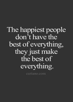 The Hiest People Don T Have Best Of Everything They Just Make