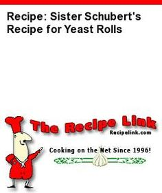 Recipe(tried): Sister Schubert's Recipe for Yeast Rolls - Recipelink.com