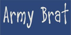 """Daddy was in the Army For 20yrs, so we were """"Army Brats"""" (what they call us)"""