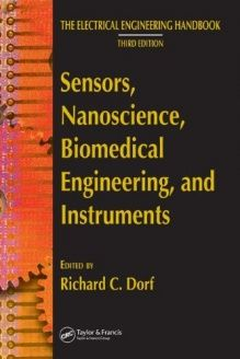 Sensors, Nanoscience, Biomedical Engineering, and Instruments  Sensors Nanoscience Biomedical Engineering (The Electrical Engineering Handbook), 978-0849373466, Richard C. Dorf, CRC Press