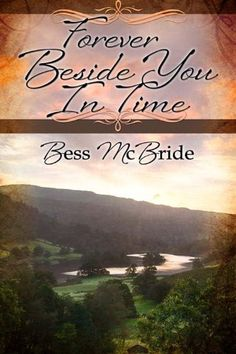 Forever Beside You in Time by Bess McBride, http://www.amazon.com/dp/B00DN6BOJO/ref=cm_sw_r_pi_dp_9D2Yrb05FYHDB