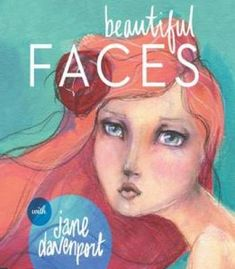Drawing And Painting Beautiful Faces: A Mixed-Media Portrait Workshop PDF