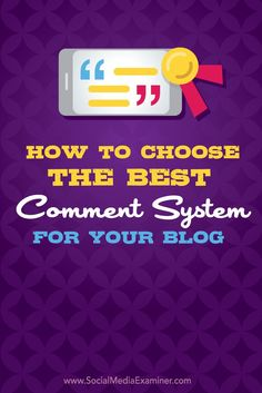 How to Choose the Best Comment System for Your Blog via @smexaminer