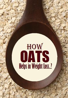 How Oats Helps in Weight Loss..?