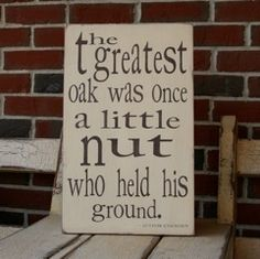 "Fall Sign.   This quote was once given to me by the owner of an apartment complex we managed.  I always liked it.  (You can ""hold your ground"" in a gentle & loving way.)"