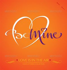 'Be Mine' Hand Lettering #GraphicRiver 'be mine' hand lettering – handmade calligraphy; scalable and editable vector illustration (eps8); hi-res jpeg included; Created: 18January12 GraphicsFilesIncluded: JPGImage #VectorEPS Layered: No MinimumAdobeCSVersion: CS Tags: affection #background #calligraphic #calligraphy #card #decorative #fondness #handlettering #handwriting #headline #heart #inscription #label #letter #logo #logotype #love #message #note #retro #romance #romantic #script #swirl…