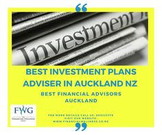 Looking for a Best Investment Adviser in Auckland? The Financial Wellness Group is most recommended organization who provides you best investment plans in Auckland and all near rest areas. For more details call us: 800323766 or visit our website:  http://www.financialwellness.co.nz/
