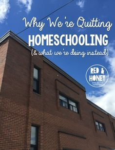 Why We're Quitting Homeschooling - R&H main