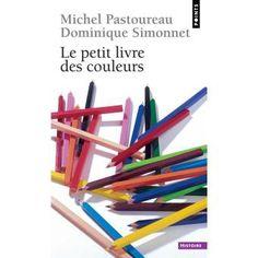 Le petit livre des couleurs Michel Pastoureau