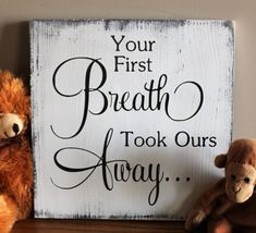 This sign is a thoughtful gift given with personal feeling that will be treasured. It reads: Your first breath took ours away. It is handmade original that will be the perfect touch for the new nursery décor. A unique gift for new baby that the parents will love. Dont delay, order