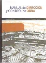 Manual de dirección y control de obra / autor, Alfredo Leceta Rey