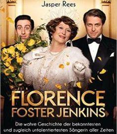 Florence Foster Jenkins: Die Wahre Geschichte Der Bekanntesten Und Zugleich Untalentiertesten Sängerin Aller Zeiten PDF