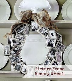 Picture frame wreath - you could do this at xmas with photos of the kids from years past or for a parent's anniversary.