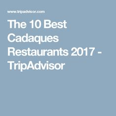 The 10 Best Cadaques Restaurants 2017 - TripAdvisor