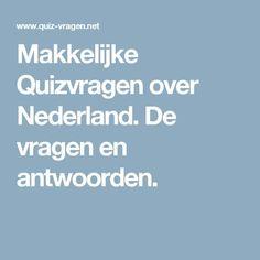 Makkelijke Quizvragen over Nederland. De vragen en antwoorden. Escape Room, Outdoor Games, Team Building, Fun Activities, School, Sport, Friends, Carnival, Card Crafts
