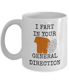 This is the perfect coffee mug for your family and friends - your gift search is over!    WITH THIS MUG, YOU CAN MAKE YOUR LOVED ONES LIGHT UP WITH DELIGHT!    If you're looking for a gift that a friend will actually use and enjoy for years to come, then check out the I Fart In Your General Direction mug!    Customized mugs speak to their recipients on a more personal level, making them feel special. Plus, mugs are universally functional gifts, even if you're not a coffee or tea drinker…