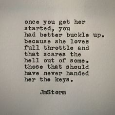 once you get her started, you had better buckle up. because - Love Quotes Poem Quotes, Words Quotes, Wise Words, Life Quotes, Sayings, Qoutes, Dating Quotes, Quotations, Jm Storm Quotes