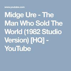Midge Ure - The Man Who Sold The World (1982 Studio Version) [HQ] - YouTube