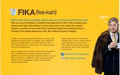Fika: Swedish word for coffee break :-)