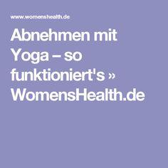 Abnehmen mit Yoga – so funktioniert's » WomensHealth.de