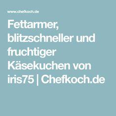 Fettarmer, blitzschneller und fruchtiger Käsekuchen von iris75 | Chefkoch.de