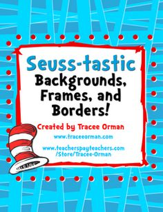 Mrs. Orman's Classroom: They're Seuss-tastic! ~ Dr. Seuss Inspired Graphics