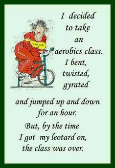 Funny Fitness - Maxine Humor - Maxine Humor meme - - Giggle And Wiggle And Primp Those Pecks. It'll Never Make You Any Younger But What The Heck? Old Age Humour! The post Funny Fitness appeared first on Gag Dad. Autogenic Training, Menopause Humor, Senior Humor, Aerobics Classes, Lol, Workout Humor, Exercise Humor, Gym Humor, Diet Humor