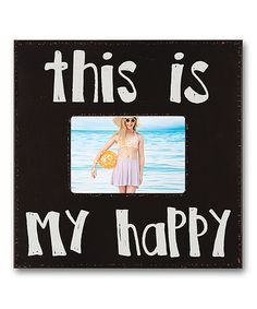 This 'This Is My Happy' Frame is perfect! #zulilyfinds