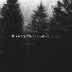 It's scary what a smile can hide.