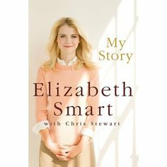 My Story by Elizabeth Smart, Chris Stewart (Hardcover)