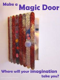 Learn with Play at home: Make a Magic Door. Imagination and Creativity