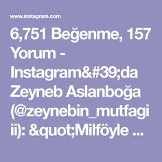 """6,751 Beğenme, 157 Yorum - Instagram'da Zeyneb Aslanboğa (@zeynebin_mutfagiii): """"Milföyle hazırlayabiliceğimiz biçok pratik lezzet var bu da onlardan biri şahane bir tat cıktı…"""" Iftar, Handmade Design, Instagram, Photo And Video, Knitting, Youtube, Aspirin, Salads, Pizza"""