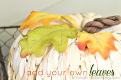 Add leaves to pumpkins   Fall Decor