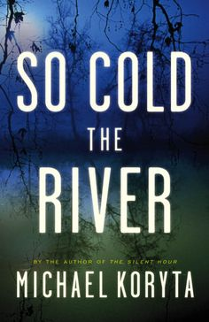 """""""So Cold the River"""" To Be Adapted By Ben Coccio"""