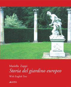 Storia del giardino europeo  Di Mariella Zoppi