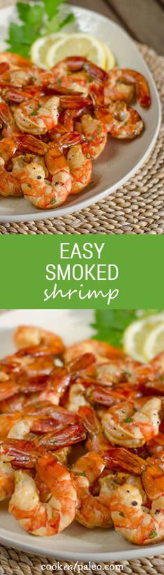 Smoked shrimp are an easy paleo, gluten-free appetizer or main dish. Serve them with a simple herb garlic ghee or your favorite dipping sauce. ~ http://cookeatpaleo.com
