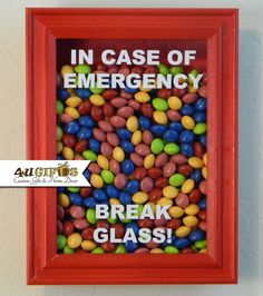Valentine's Day Gift, In Case of Emergency Break Glass, Shadow Box, Candy Lover's Gift, Funny Gift, Unique Gift, DIY Gift, Co-worker Gift